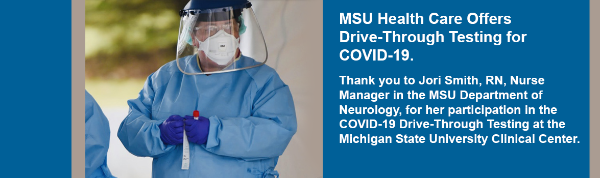 MSU Health Care Offers Drive-Through Testing for COVID-19.